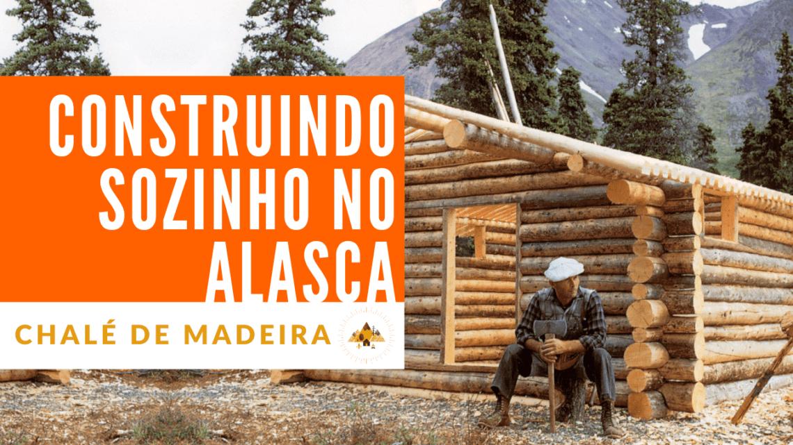 construindo uma casa de madeira no alasca