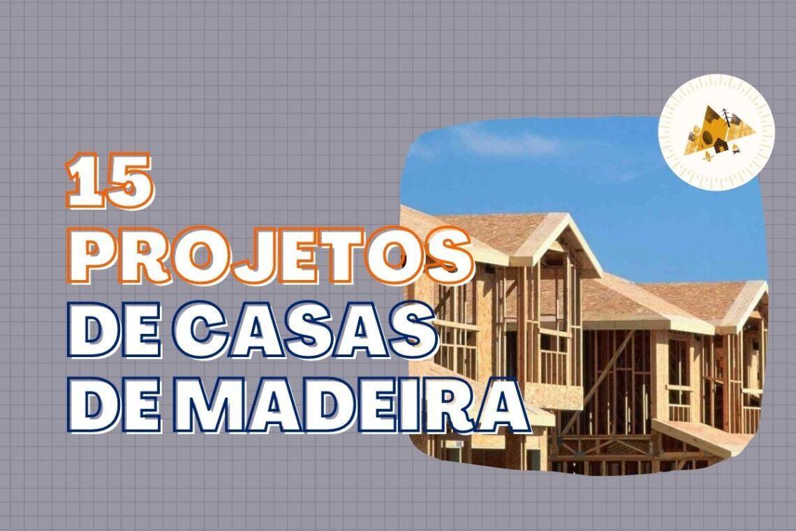 projetos de casas de madeira