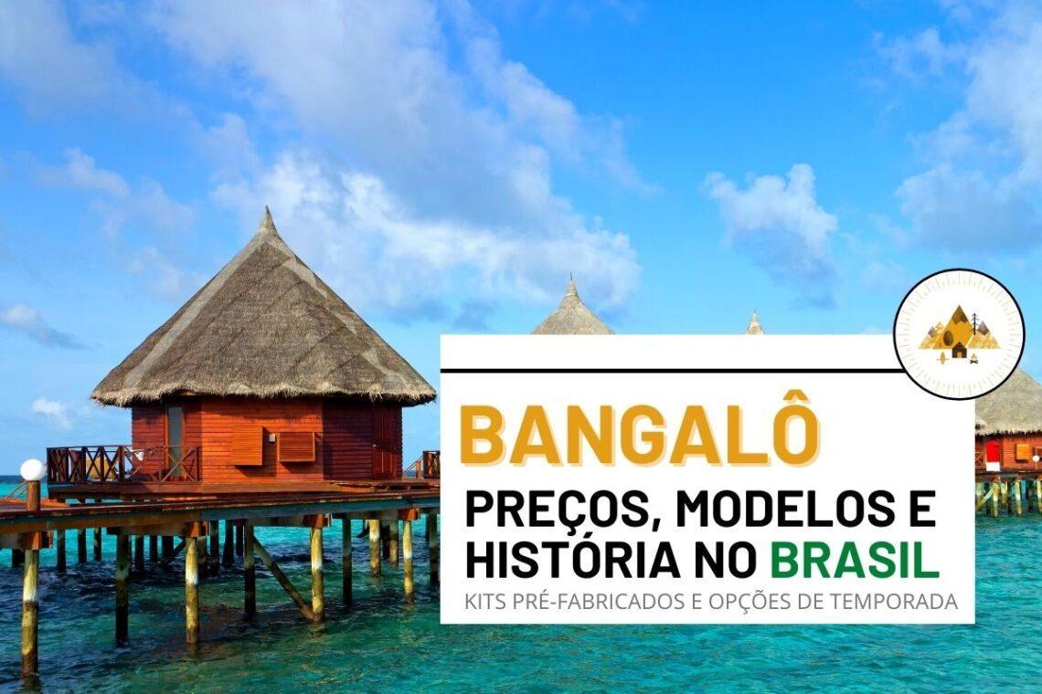 Bangalô preços, modelos e a história