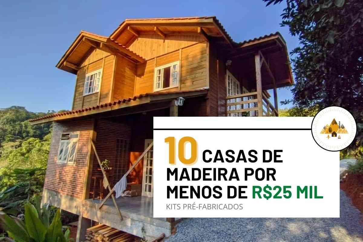 casas de madeira por menos de R$25 mil